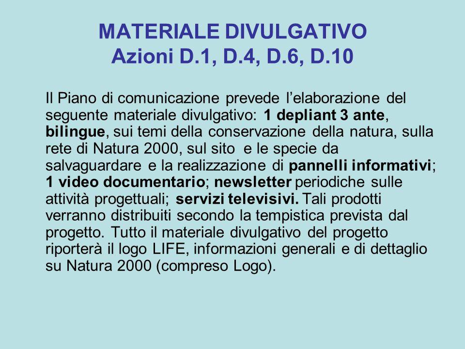 MATERIALE DIVULGATIVO - Depliant: D.1 Azione avviata Obiettivo: intende presentare in maniera chiara e immediate il progetto e i suoi obiettivi in maniera differenziata secondo il target di riferimento.