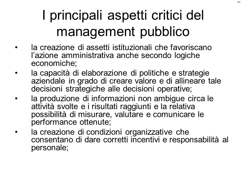 m&m la creazione di assetti istituzionali che favoriscano l'azione amministrativa anche secondo logiche economiche; la capacità di elaborazione di pol