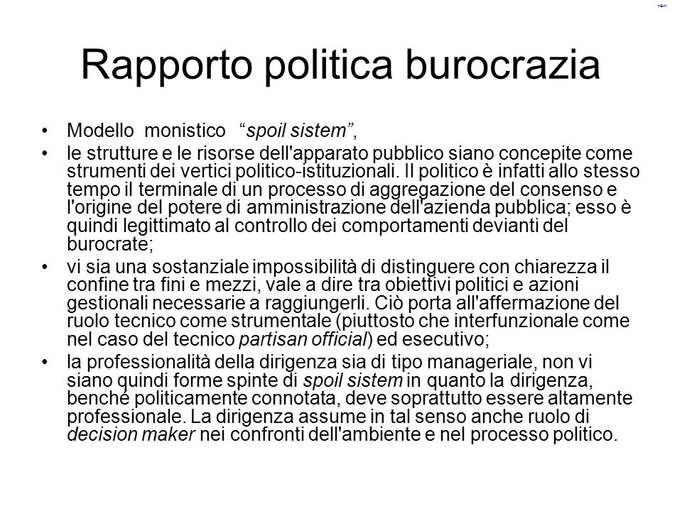 """m&m Rapporto politica burocrazia Modello monistico """"spoil sistem"""", le strutture e le risorse dell'apparato pubblico siano concepite come strumenti dei"""