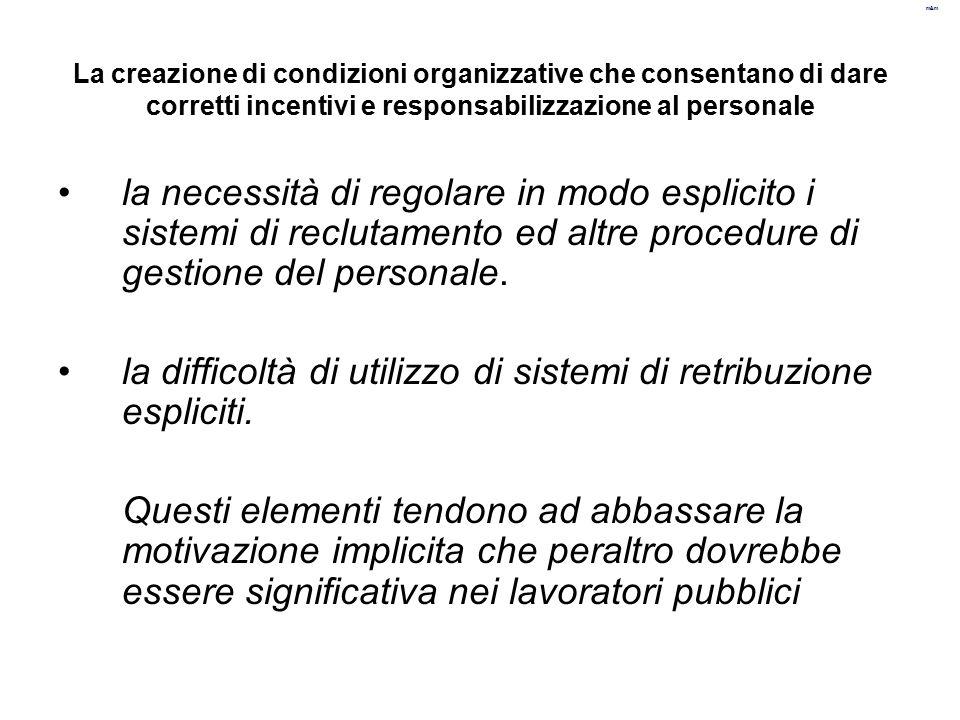 m&m La creazione di condizioni organizzative che consentano di dare corretti incentivi e responsabilizzazione al personale la necessità di regolare in