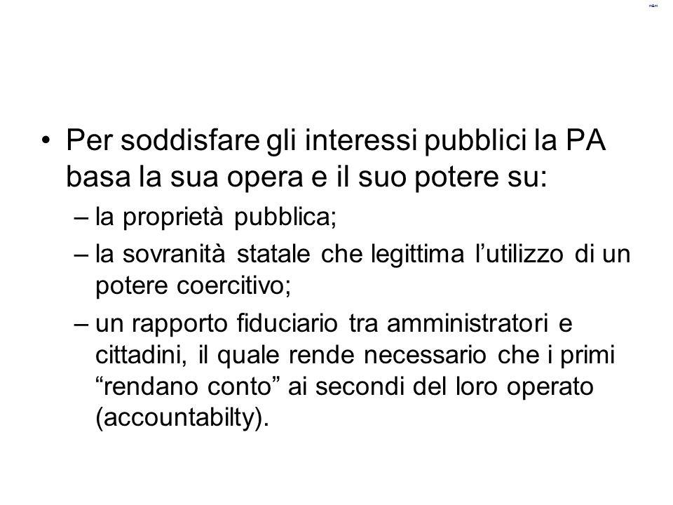 m&m Per soddisfare gli interessi pubblici la PA basa la sua opera e il suo potere su: –la proprietà pubblica; –la sovranità statale che legittima l'ut