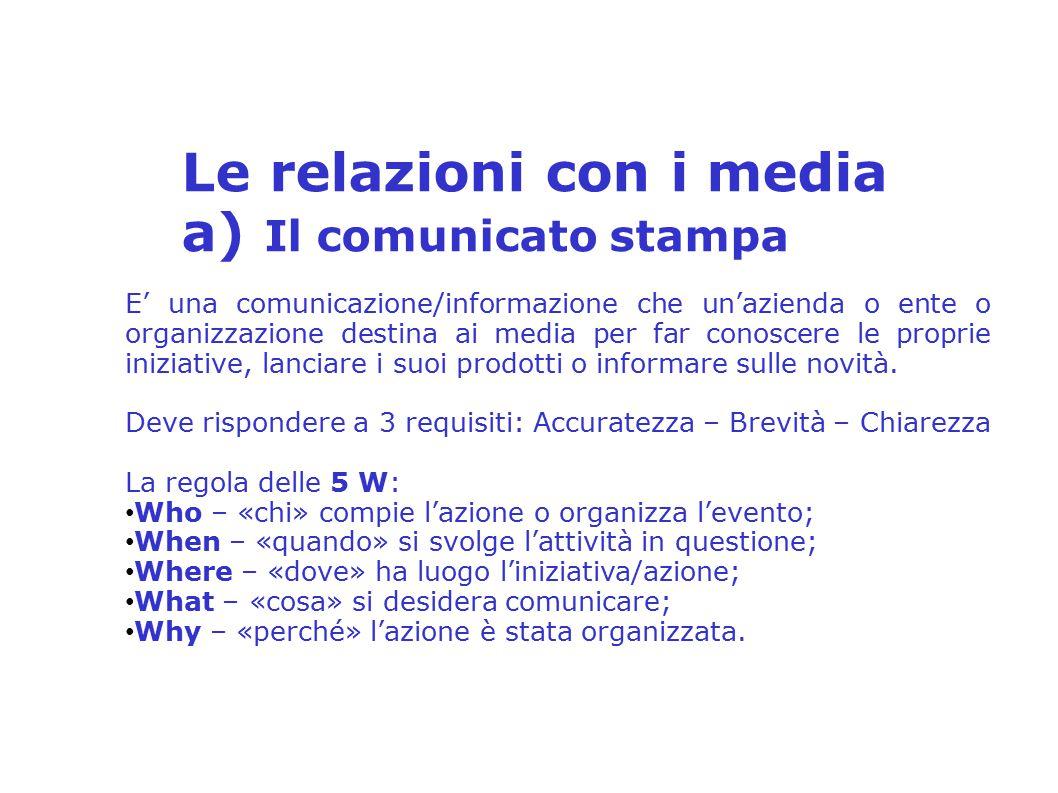 Le relazioni con i media a) Il comunicato stampa 2° Seminario Distrettuale sulla Comunicazione e PR – Distretto 2080 Relatore: Anna Tina Mirra E' una