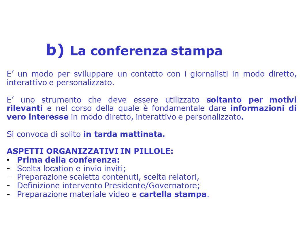 b) La conferenza stampa 2° Seminario Distrettuale sulla Comunicazione e PR – Distretto 2080 Relatore: Anna Tina Mirra E' un modo per sviluppare un con