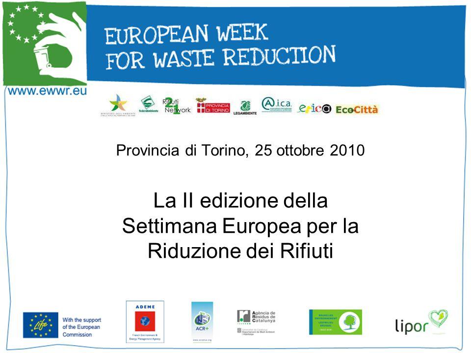Provincia di Torino, 25 ottobre 2010 La II edizione della Settimana Europea per la Riduzione dei Rifiuti