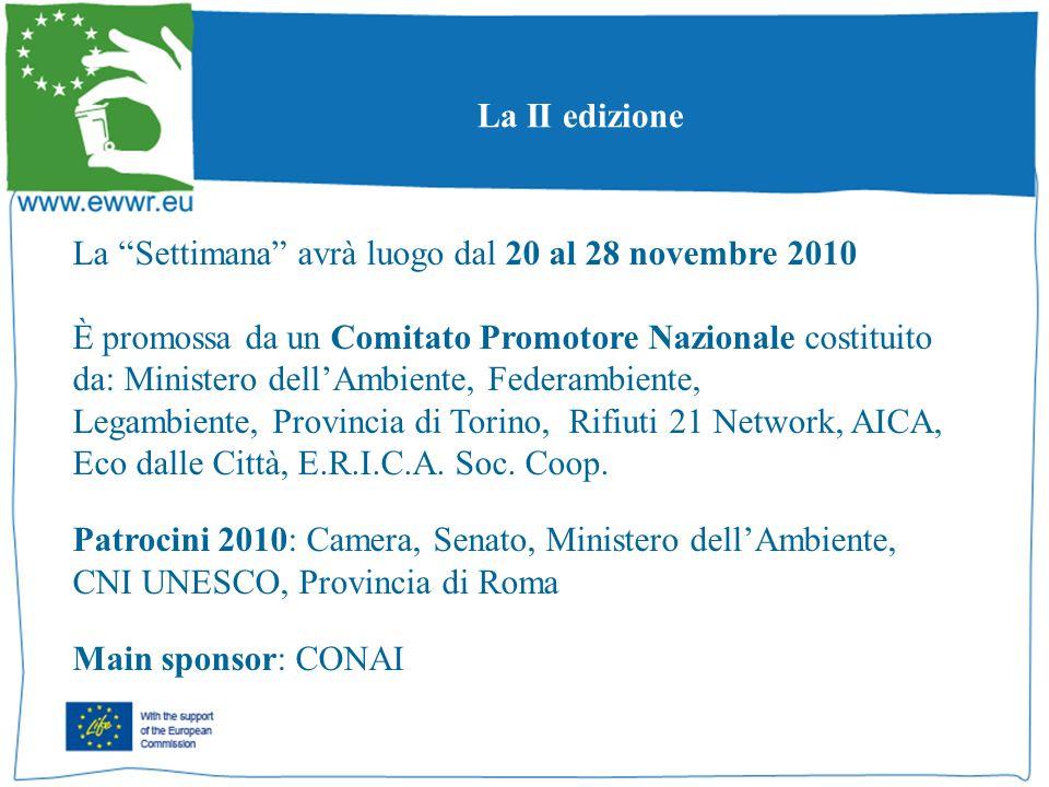 La II edizione La Settimana avrà luogo dal 20 al 28 novembre 2010 È promossa da un Comitato Promotore Nazionale costituito da: Ministero dell'Ambiente, Federambiente, Legambiente, Provincia di Torino, Rifiuti 21 Network, AICA, Eco dalle Città, E.R.I.C.A.