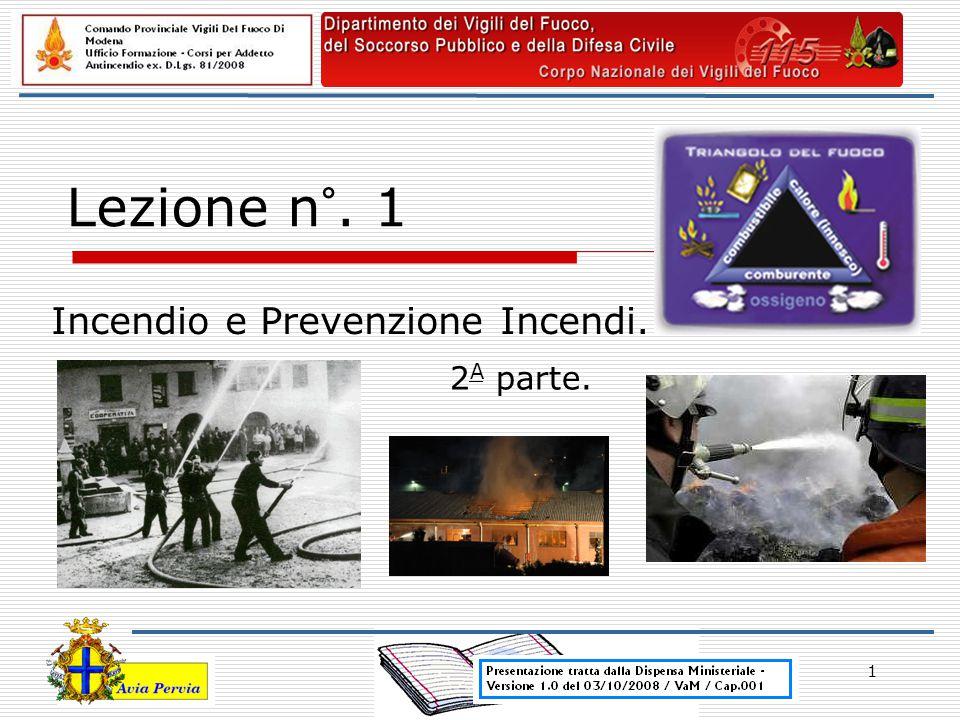1 Lezione n°. 1 Incendio e Prevenzione Incendi. 2 A parte.