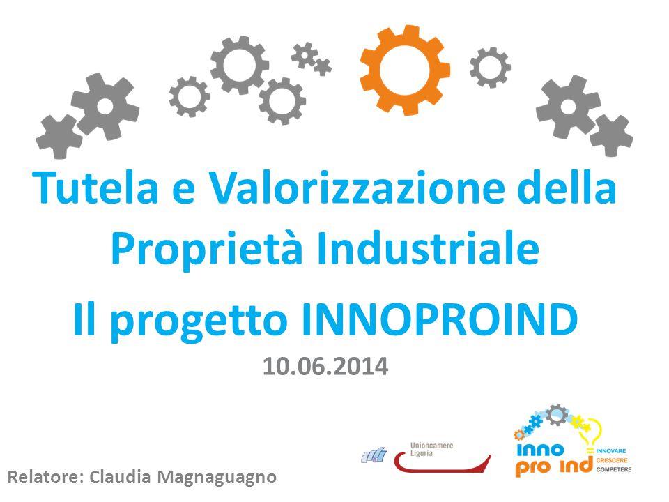 Presentato da Unioncamere Liguria con il supporto di Regione Liguria BANDO MISE E UNIONCAMERE (Maggio 2012) Azione 4 – Progetti sperimentali per la valorizzazione e la tutela dei titoli di proprietà industriale COME NASCE IL PROGETTO (OTTOBRE 2012 – 15 GIUGNO 2014)