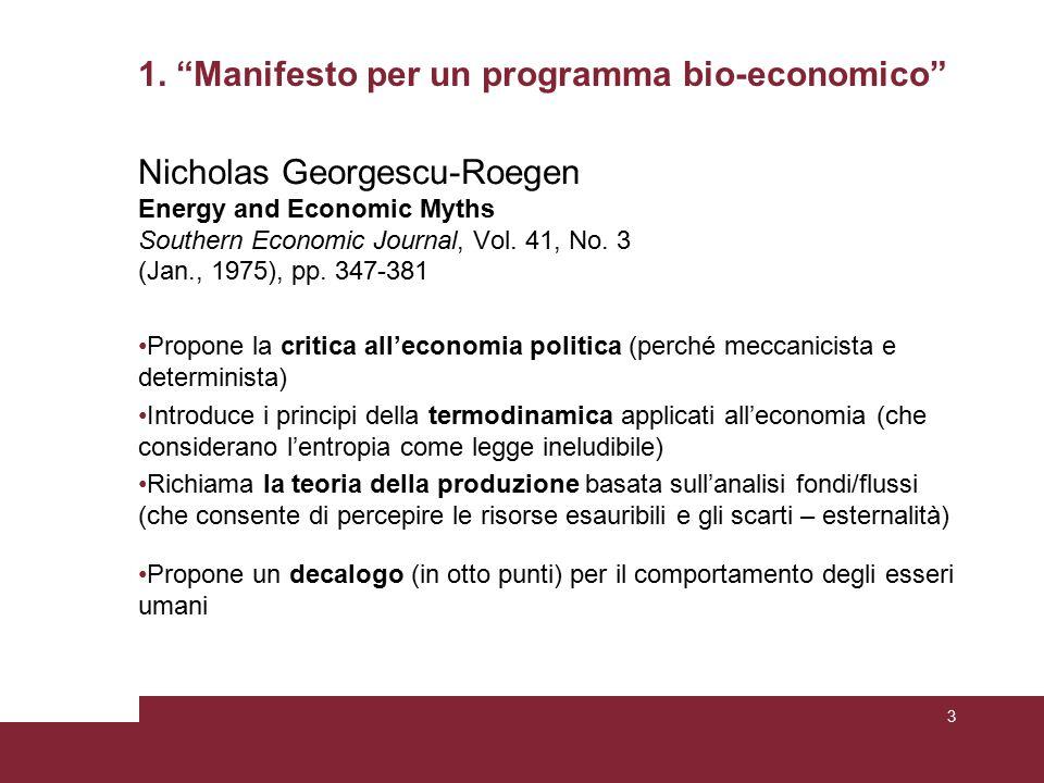 "1. ""Manifesto per un programma bio-economico"" Nicholas Georgescu-Roegen Energy and Economic Myths Southern Economic Journal, Vol. 41, No. 3 (Jan., 197"