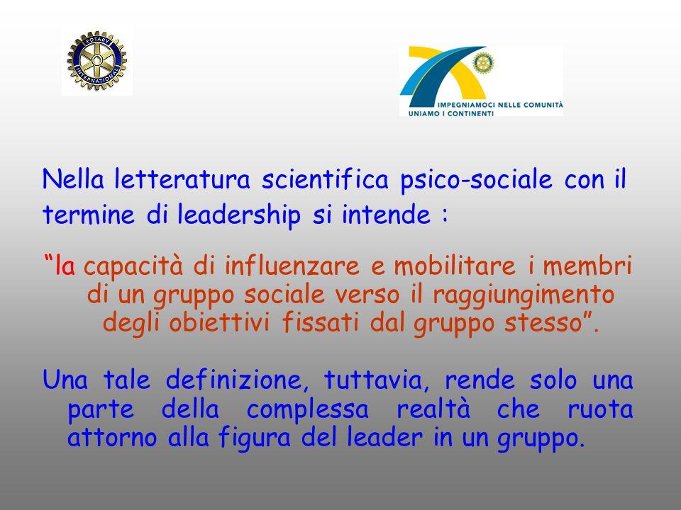 """Nella letteratura scientifica psico-sociale con il termine di leadership si intende : """"la capacità di influenzare e mobilitare i membri di un gruppo s"""