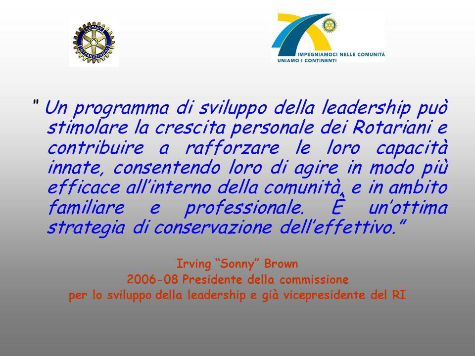 """"""" Un programma di sviluppo della leadership può stimolare la crescita personale dei Rotariani e contribuire a rafforzare le loro capacità innate, cons"""