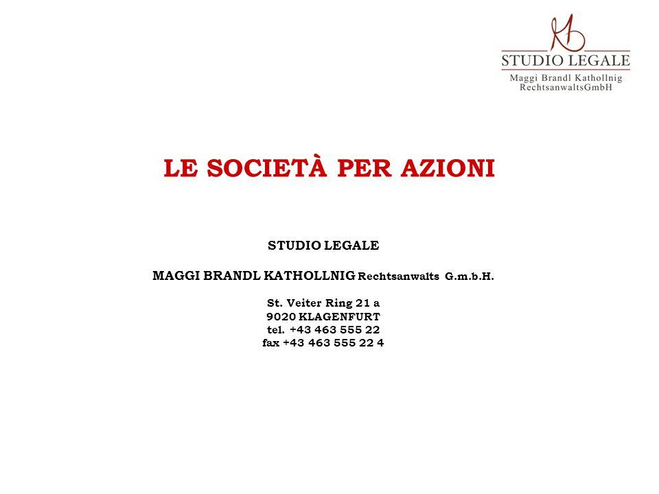 LE SOCIETÀ PER AZIONI STUDIO LEGALE MAGGI BRANDL KATHOLLNIG Rechtsanwalts G.m.b.H.