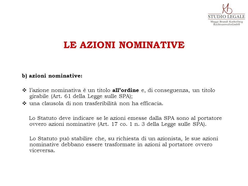 b) azioni nominative:  l'azione nominativa è un titolo all'ordine e, di conseguenza, un titolo girabile (Art.