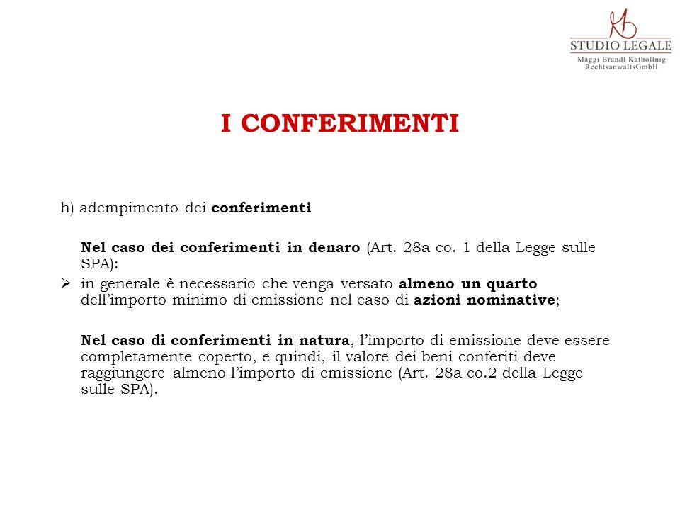 h) adempimento dei conferimenti Nel caso dei conferimenti in denaro (Art.