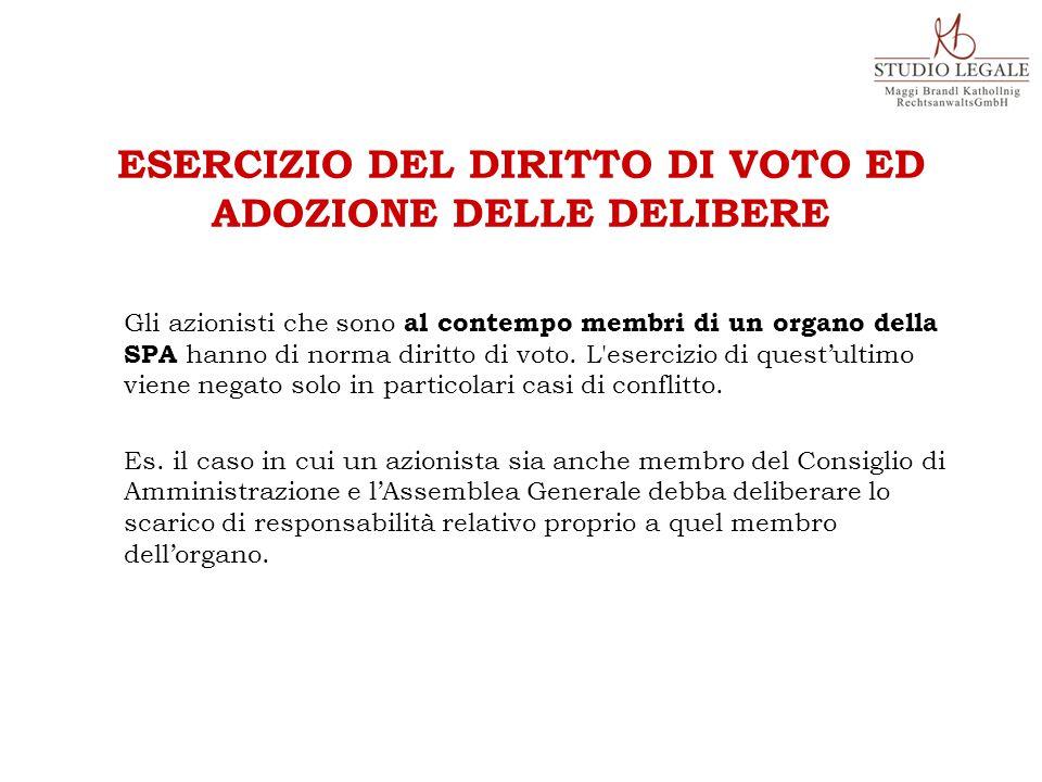 Gli azionisti che sono al contempo membri di un organo della SPA hanno di norma diritto di voto.