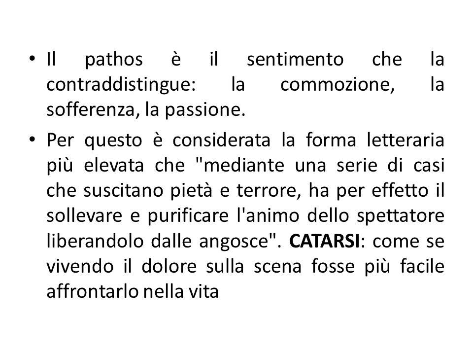 Il pathos è il sentimento che la contraddistingue: la commozione, la sofferenza, la passione.