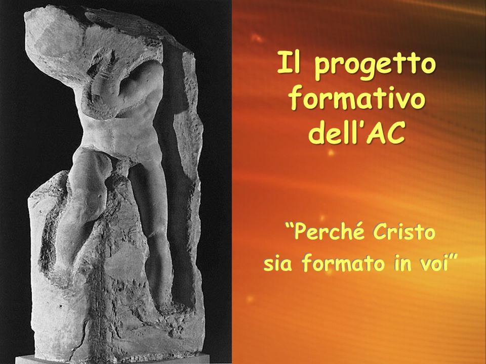 """""""Perché Cristo sia formato in voi"""" Il progetto formativo dell'AC"""