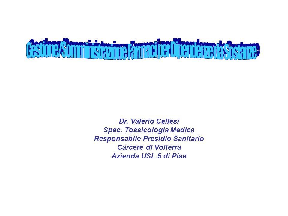 Dr. Valerio Cellesi Spec. Tossicologia Medica Responsabile Presidio Sanitario Carcere di Volterra Azienda USL 5 di Pisa