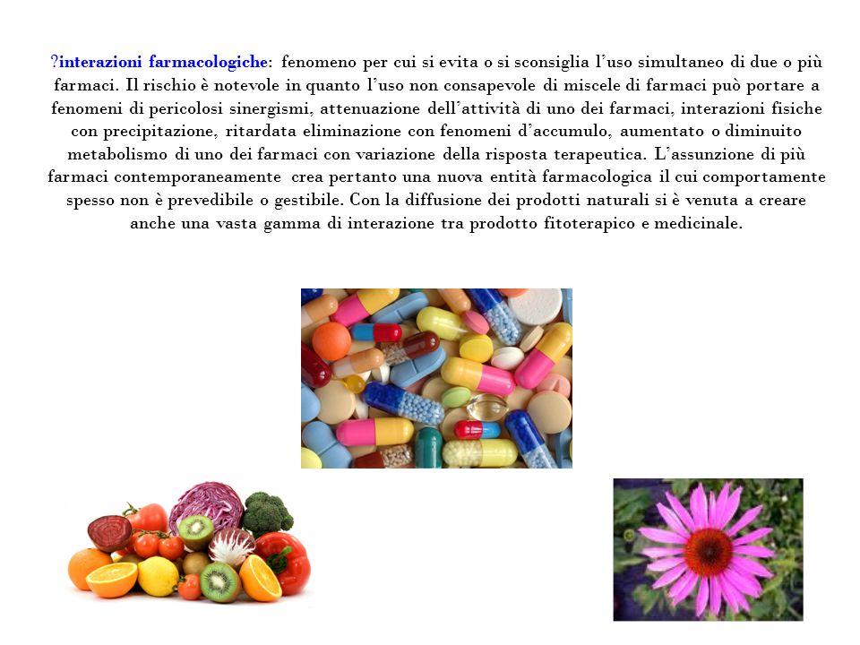  interazioni farmacologiche: fenomeno per cui si evita o si sconsiglia l'uso simultaneo di due o più farmaci. Il rischio è notevole in quanto l'uso n