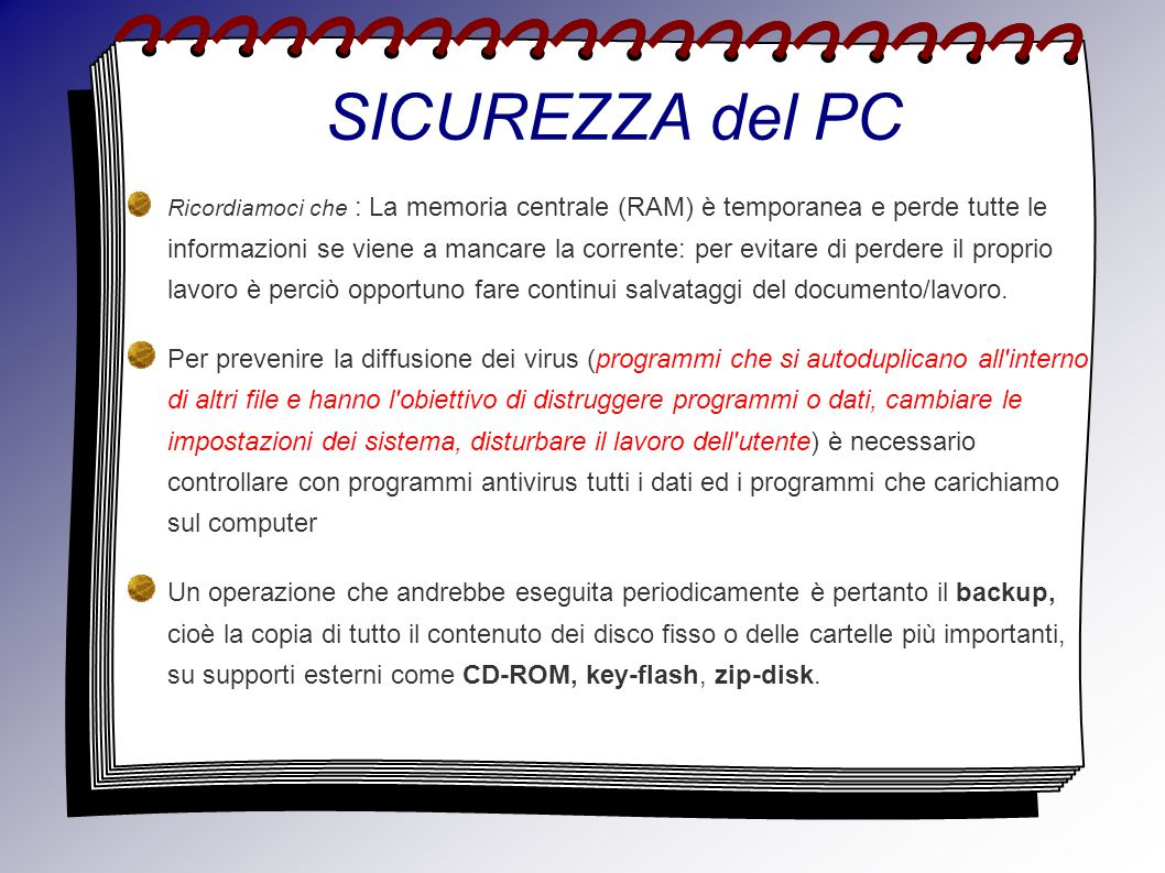 RISCHI Cosa minaccia la sicurezza del PC.