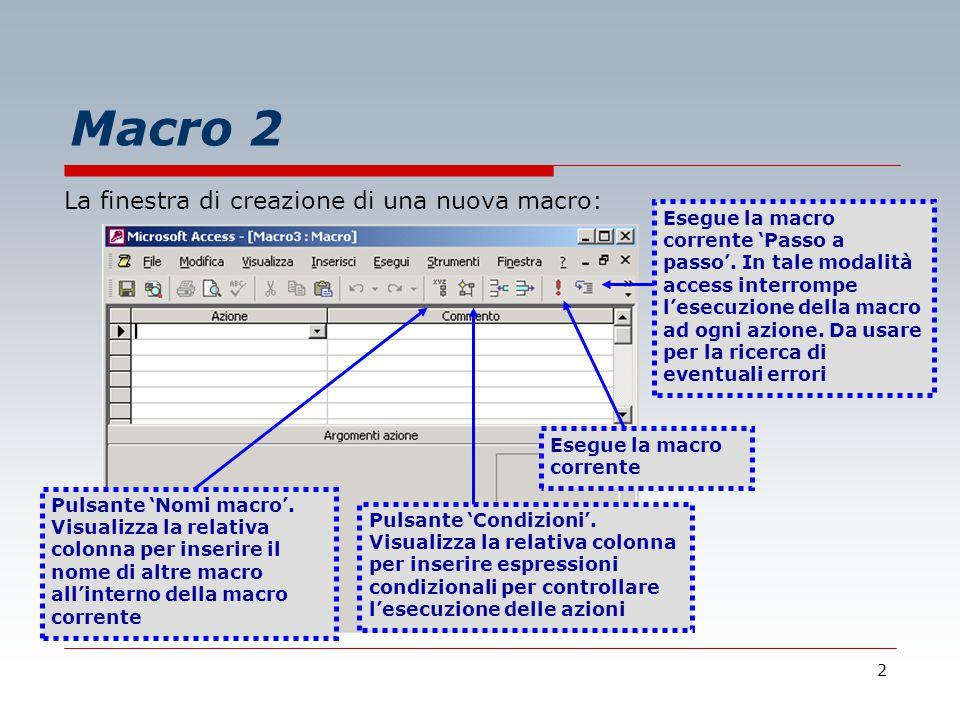 2 Macro 2 La finestra di creazione di una nuova macro: Pulsante 'Nomi macro'.