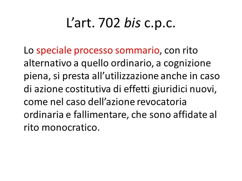 L'art. 702 bis c.p.c. Lo speciale processo sommario, con rito alternativo a quello ordinario, a cognizione piena, si presta all'utilizzazione anche in