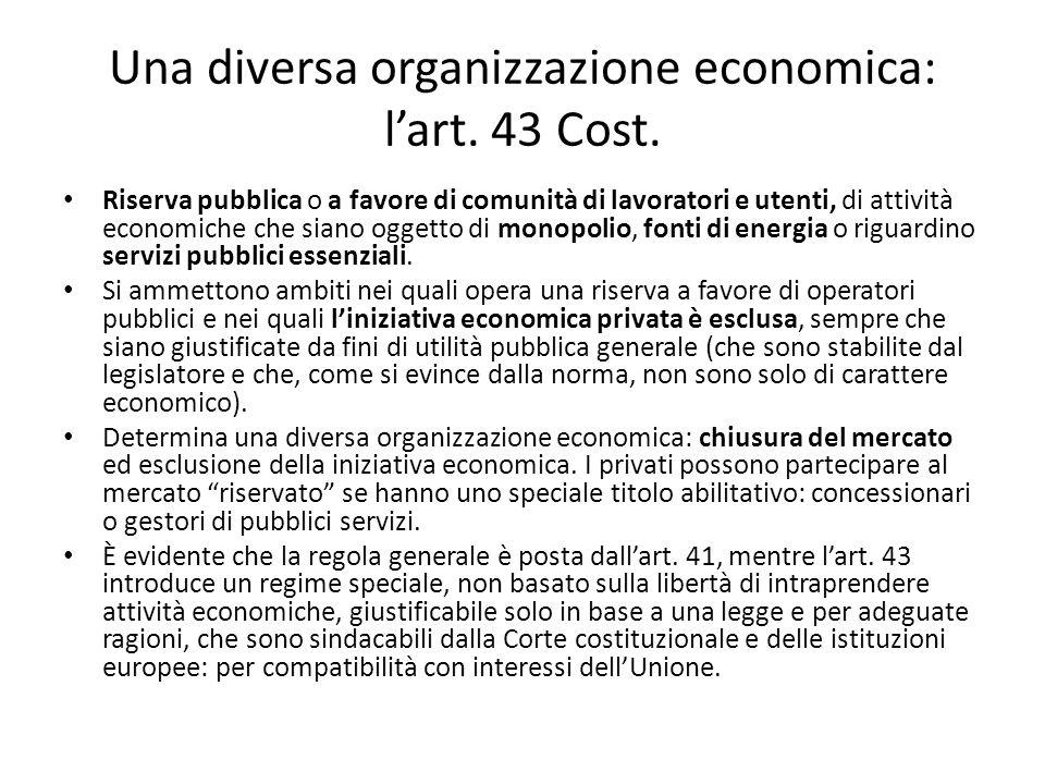 Una diversa organizzazione economica: l'art. 43 Cost. Riserva pubblica o a favore di comunità di lavoratori e utenti, di attività economiche che siano
