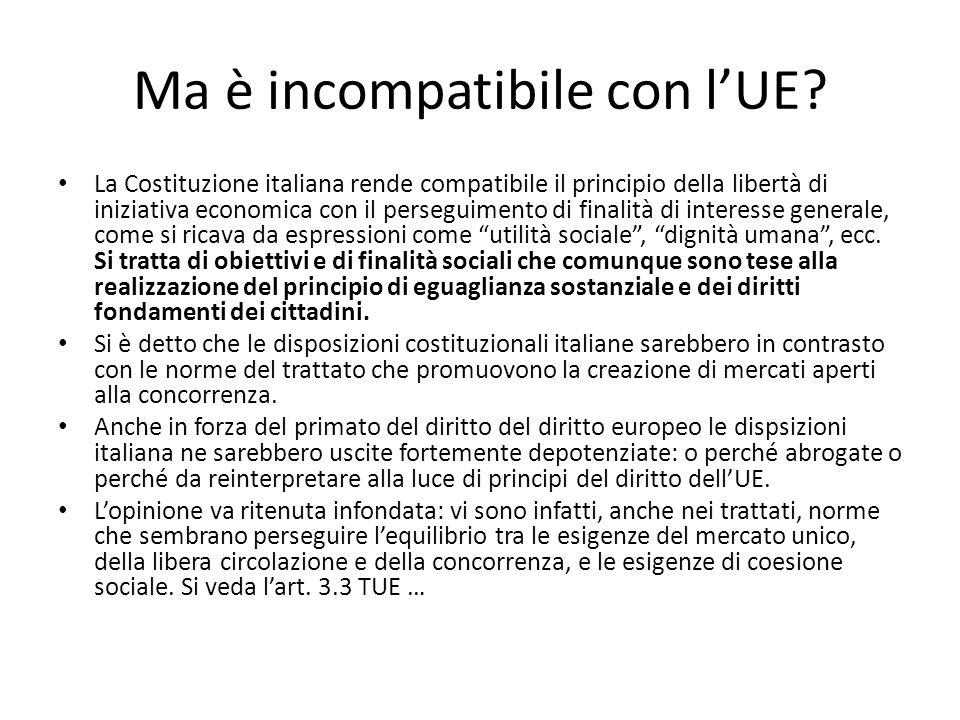 Ma è incompatibile con l'UE? La Costituzione italiana rende compatibile il principio della libertà di iniziativa economica con il perseguimento di fin
