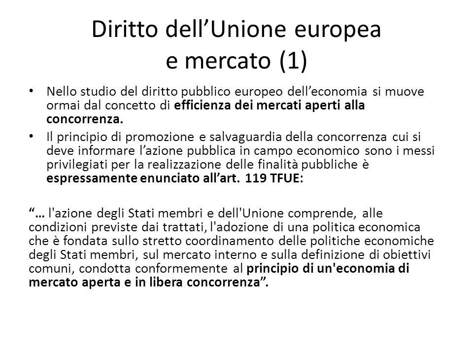 Diritto dell'Unione europea e mercato (1) Nello studio del diritto pubblico europeo dell'economia si muove ormai dal concetto di efficienza dei mercat