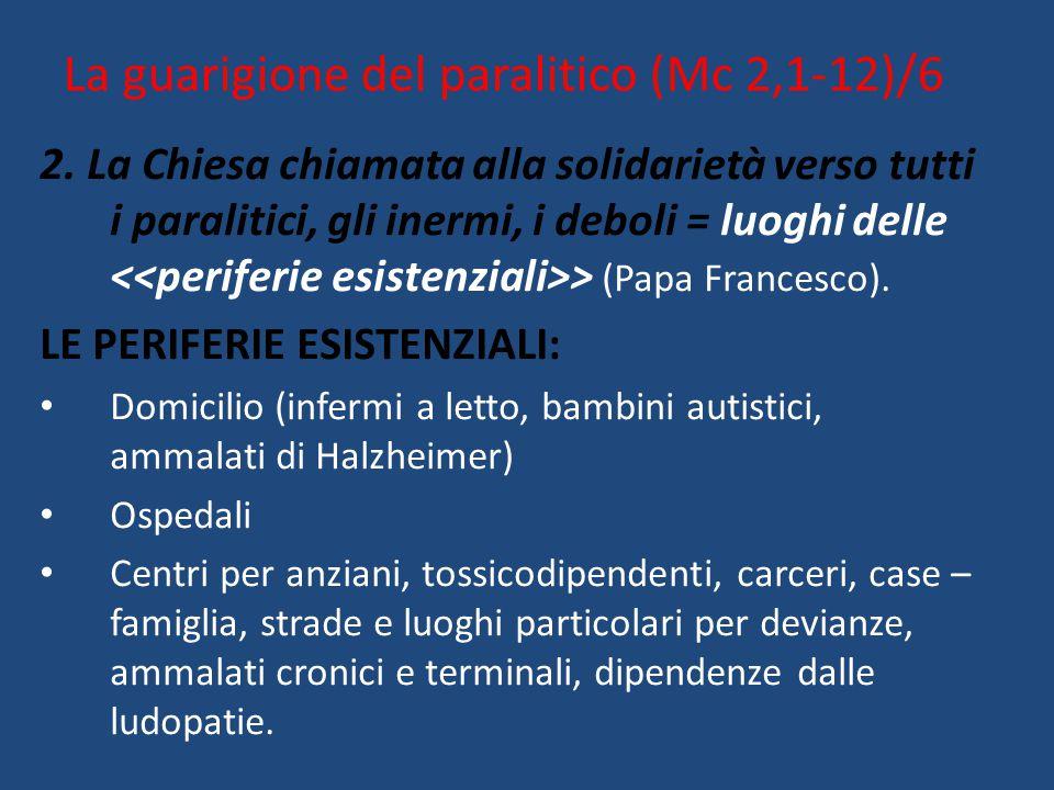 La guarigione del paralitico (Mc 2,1-12)/6 2. La Chiesa chiamata alla solidarietà verso tutti i paralitici, gli inermi, i deboli = luoghi delle > (Pap