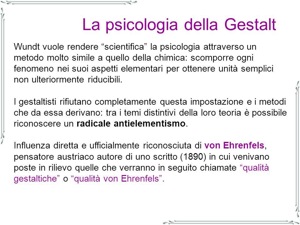 La psicologia della Gestalt Qualità von Ehrenfels: se consideriamo, ad es.