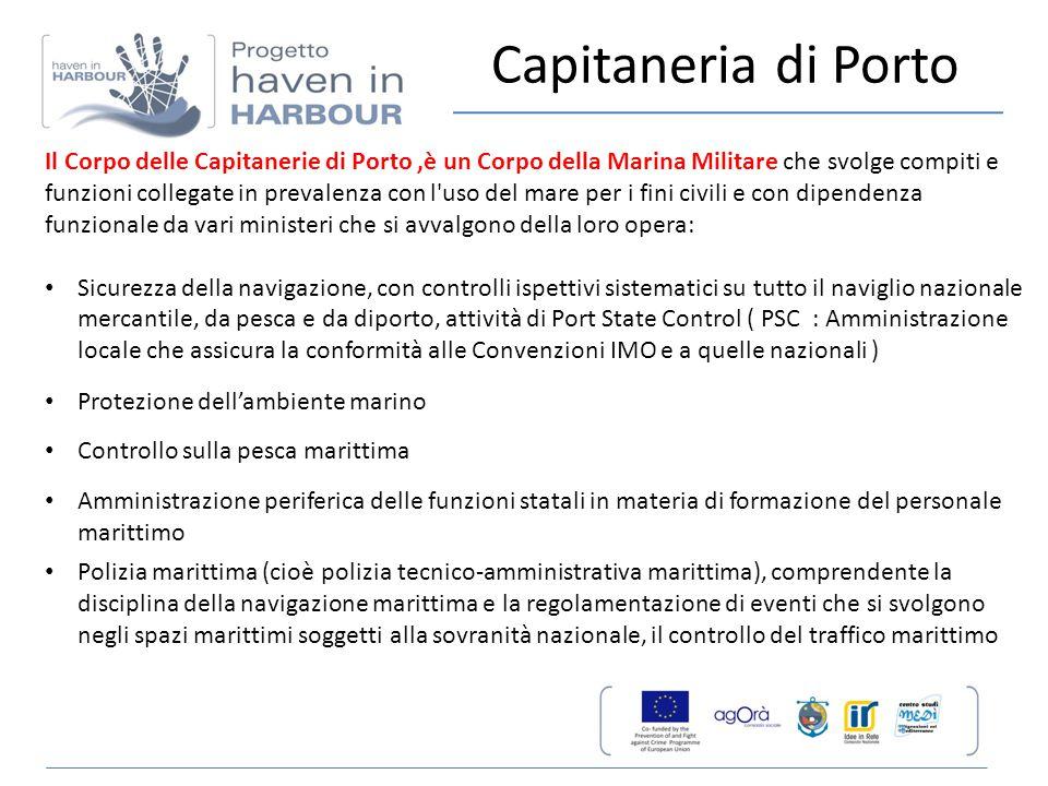 Il Corpo delle Capitanerie di Porto,è un Corpo della Marina Militare che svolge compiti e funzioni collegate in prevalenza con l'uso del mare per i fi