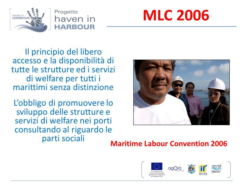 MLC 2006 Il principio del libero accesso e la disponibilità di tutte le strutture ed i servizi di welfare per tutti i marittimi senza distinzione L'ob