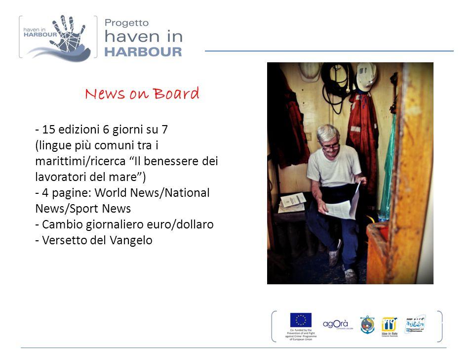 """News on Board - 15 edizioni 6 giorni su 7 (lingue più comuni tra i marittimi/ricerca """"Il benessere dei lavoratori del mare"""") - 4 pagine: World News/Na"""