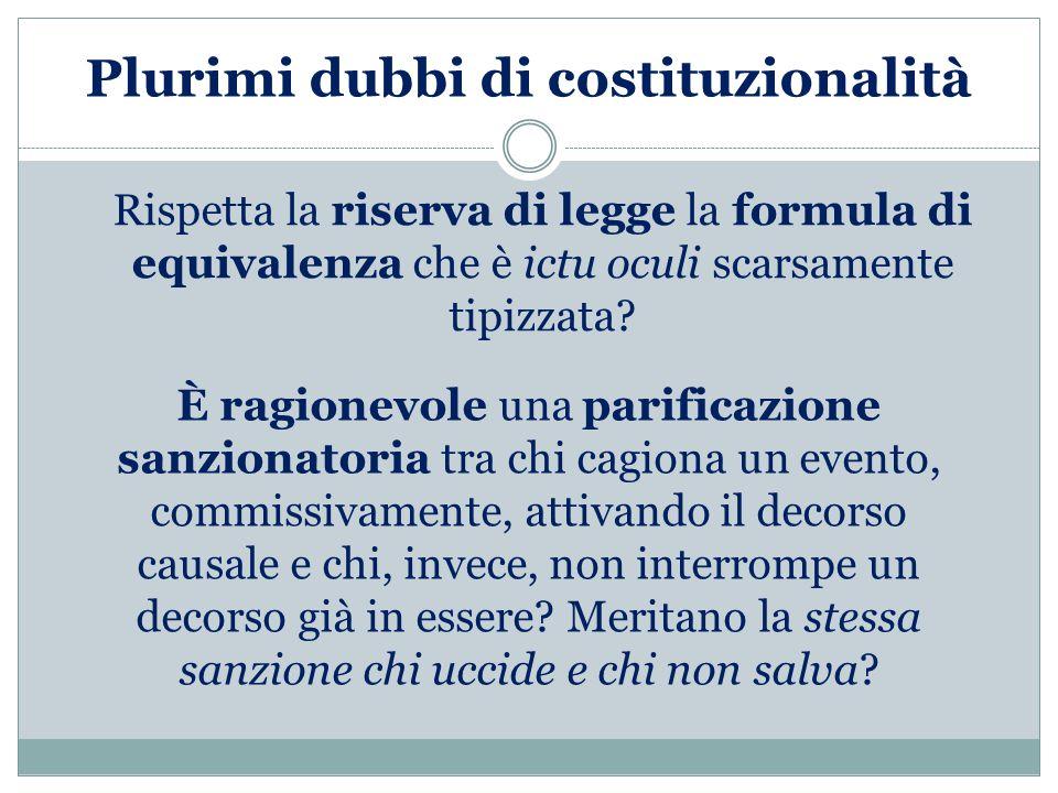 Plurimi dubbi di costituzionalità Rispetta la riserva di legge la formula di equivalenza che è ictu oculi scarsamente tipizzata.