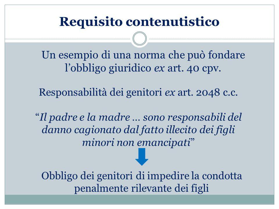 Requisito contenutistico Un esempio di una norma che può fondare l'obbligo giuridico ex art.