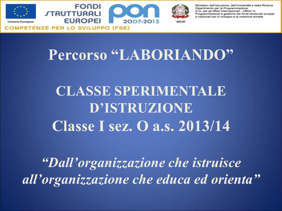 Percorso LABORIANDO CLASSE SPERIMENTALE D'ISTRUZIONE Classe I sez.