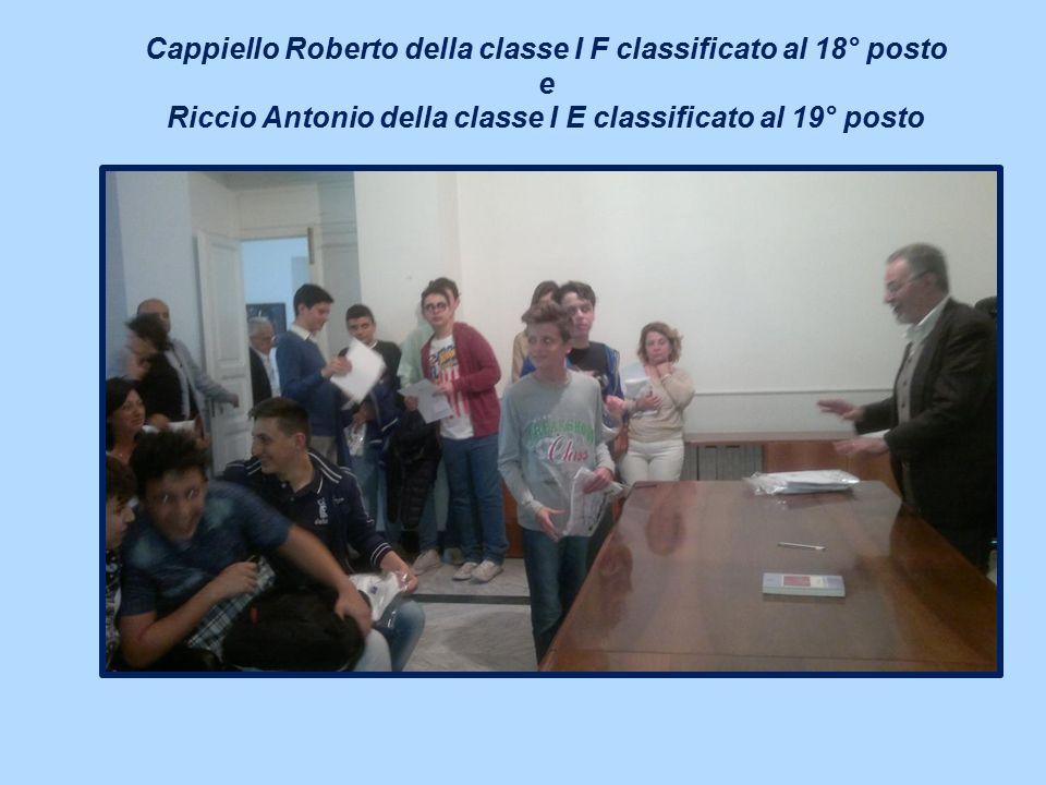 Cappiello Roberto della classe I F classificato al 18° posto e Riccio Antonio della classe I E classificato al 19° posto