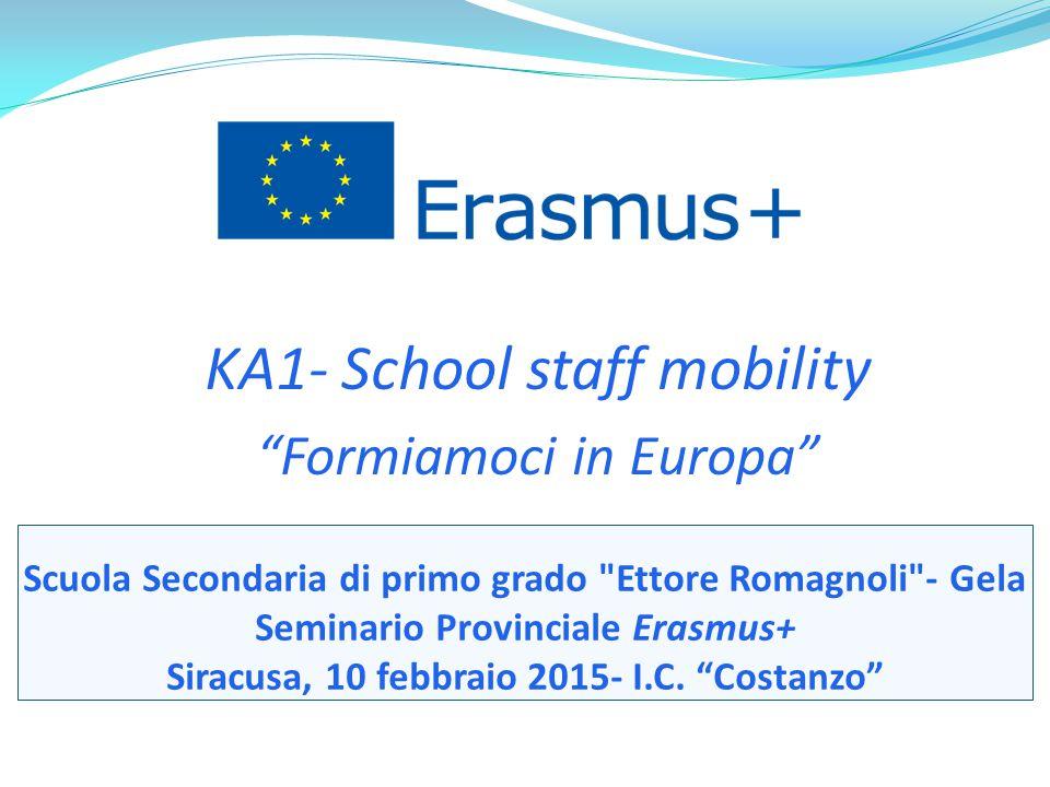 Scuola Secondaria di primo grado Ettore Romagnoli - Gela Seminario Provinciale Erasmus+ Siracusa, 10 febbraio 2015- I.C.