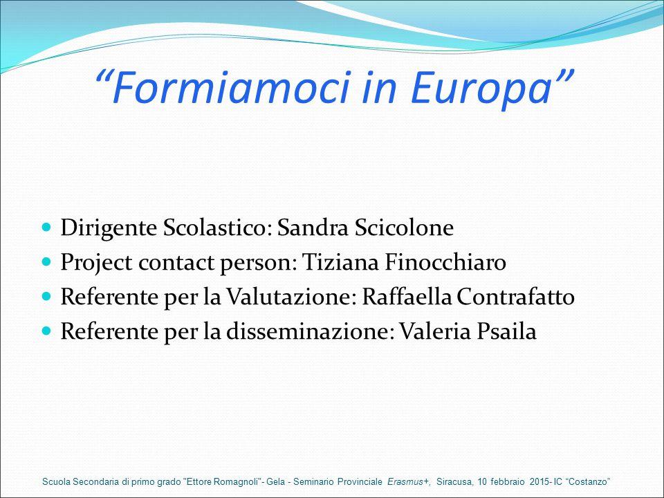 Dirigente Scolastico: Sandra Scicolone Project contact person: Tiziana Finocchiaro Referente per la Valutazione: Raffaella Contrafatto Referente per l