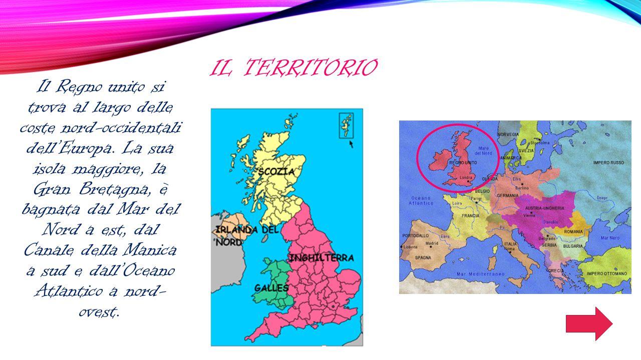 IL TERRITORIO Il Regno unito si trova al largo delle coste nord-occidentali dell'Europa. La sua isola maggiore, la Gran Bretagna, è bagnata dal Mar de