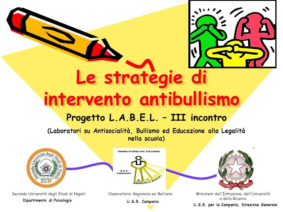 Le strategie di intervento antibullismo Progetto L.A.B.E.L. – III incontro (Laboratori su Antisocialità, Bullismo ed Educazione alla Legalità nella sc