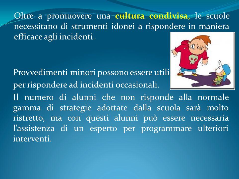 Oltre a promuovere una cultura condivisa, le scuole necessitano di strumenti idonei a rispondere in maniera efficace agli incidenti. Provvedimenti min