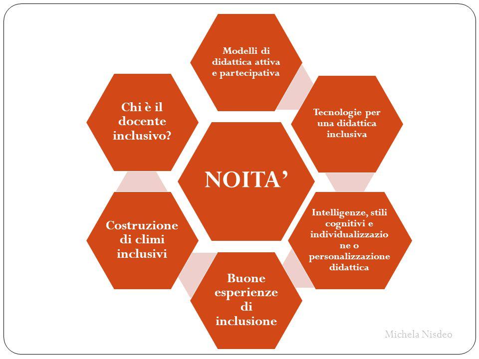 NOITA' Modelli di didattica attiva e partecipativa Tecnologie per una didattica inclusiva Intelligenze, stili cognitivi e individualizzazio ne o perso