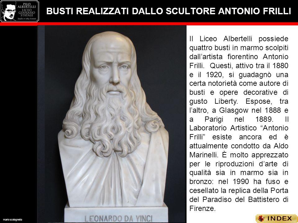 BUSTI REALIZZATI DALLO SCULTORE ANTONIO FRILLI Il Liceo Albertelli possiede quattro busti in marmo scolpiti dall'artista fiorentino Antonio Frilli.