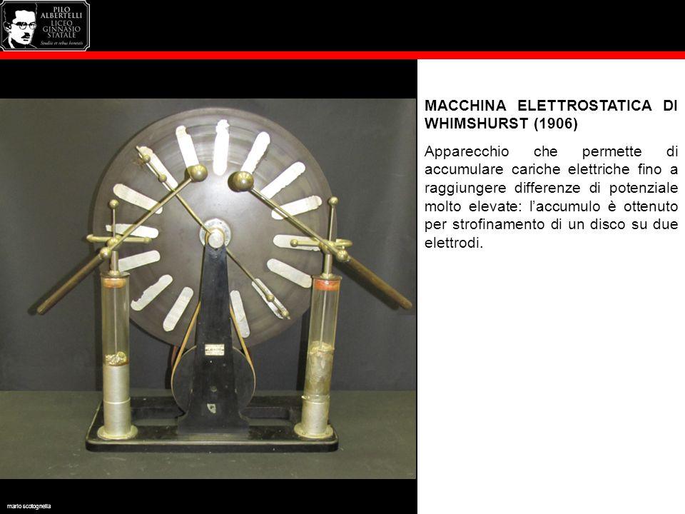 MACCHINA ELETTROSTATICA DI WHIMSHURST (1906) Apparecchio che permette di accumulare cariche elettriche fino a raggiungere differenze di potenziale molto elevate: l'accumulo è ottenuto per strofinamento di un disco su due elettrodi.