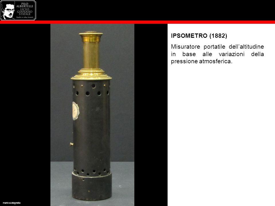 IPSOMETRO (1882) Misuratore portatile dell'altitudine in base alle variazioni della pressione atmosferica.