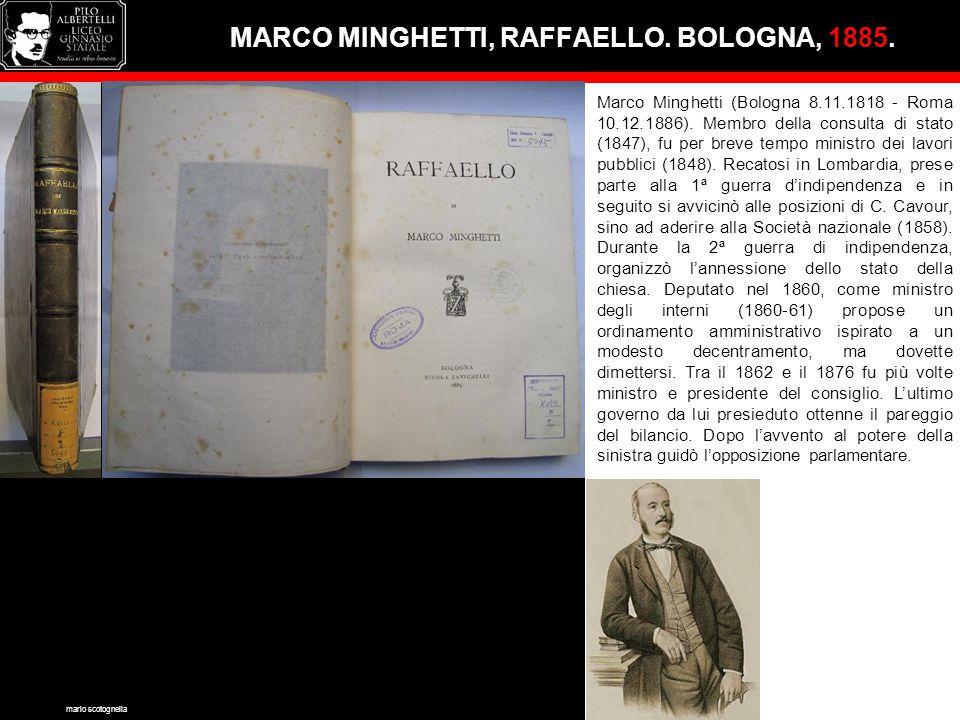 MARCO MINGHETTI, RAFFAELLO. BOLOGNA, 1885. Marco Minghetti (Bologna 8.11.1818 - Roma 10.12.1886). Membro della consulta di stato (1847), fu per breve