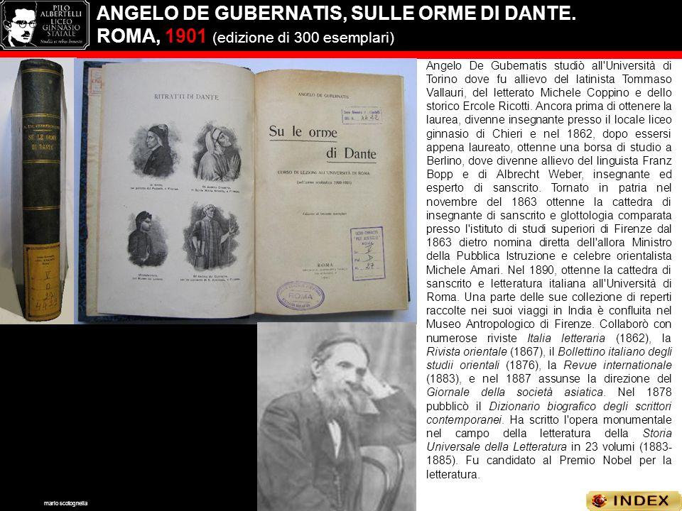 ANGELO DE GUBERNATIS, SULLE ORME DI DANTE. ROMA, 1901 (edizione di 300 esemplari) Angelo De Gubernatis studiò all'Università di Torino dove fu allievo