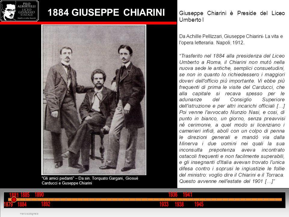 1884 GIUSEPPE CHIARINI Giuseppe Chiarini è Preside del Liceo Umberto I Da Achille Pellizzari, Giuseppe Chiarini- La vita e l opera letteraria.