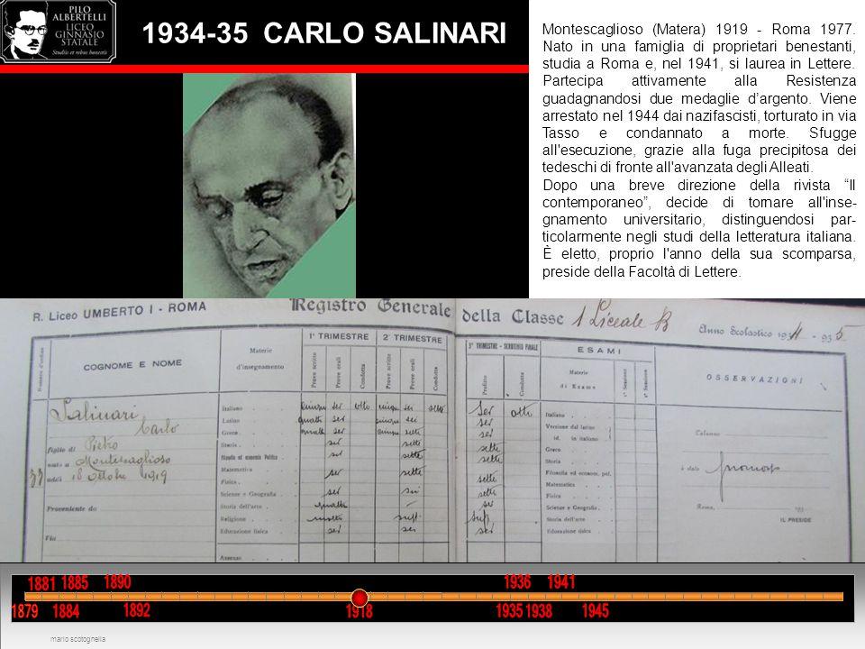 1934-35 CARLO SALINARI Montescaglioso (Matera) 1919 - Roma 1977. Nato in una famiglia di proprietari benestanti, studia a Roma e, nel 1941, si laurea